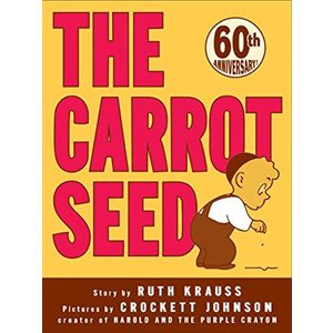 The Carrot Seed: 60th Anniversary Edition
