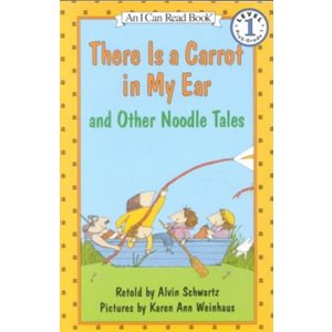 There Is a Carrot in My Ear: and Other Noodle Tales