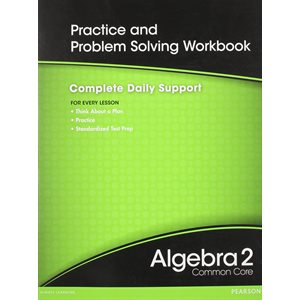 High School Math 2012 Common Core Algebra 2 Practice and Problem Solving WB GR 10 / 11