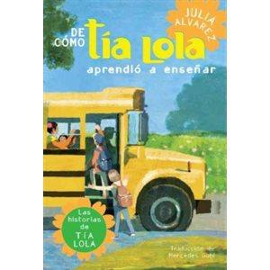 De cómo Tía Lola aprendió a enseñar (How Tía Lola Learned To Teach)