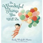 The Wonderful Things You Will Be A Growing-Up Poem