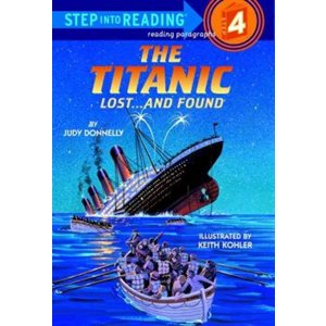 The Titanic: Lost and Found Lost...and Found (A Step 3 Book /  Grades 2-3(