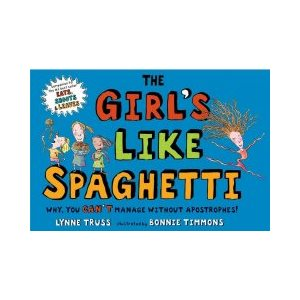 The Girl's Like Spaghetti Why, You Can't Manage without Apostrophes!