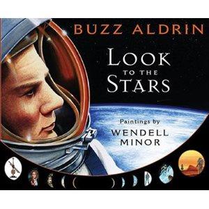 Look to the Stars Buzz Aldrin, Wendell Minor (Illustrator)