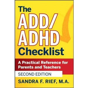 The ADD / ADHD Checklist A Practical Reference for Parents & Teachers