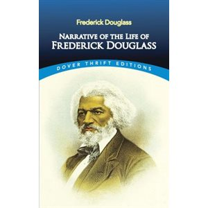 Narrative of the Life of Frederick Douglass (Dover) (Common Core Exemplar)