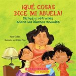 ¡Qué cosas dice mi abuela! (The Things My Grandmother Says)