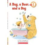 Scholastic Reader Level 1: A Bug, a Bear, and a Boy