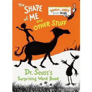 The Shape of Me and Other Stuff Dr. Seuss's Surprising Word Book