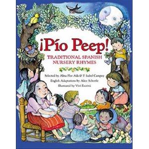 ¡Pío Peep! (Traditional Spanish Nursery Rhymes)