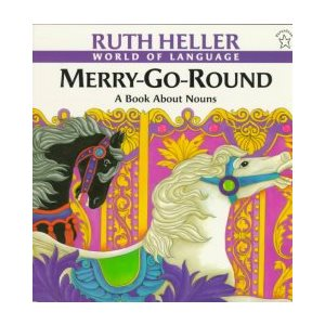Merry-Go-Round A Book About Nouns
