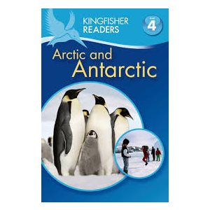 Kingfisher Readers L4: The Arctic & Antarctica