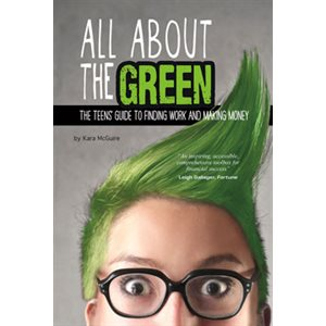 All About the Green: The Teens' Guide to Finding