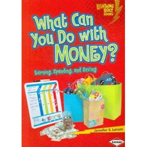 What Can You Do with Money? Earning, Spending, and Saving