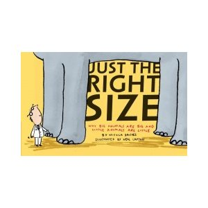 Just the Right Size Why Big Animals Are Big and Little Animals Are Little