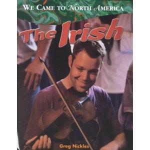 We Came to North America: The Irish