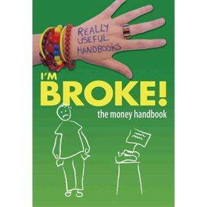 I'm Broke! The Money Handbook