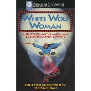 White Wolf Woman and Other Native American Transformation Myths