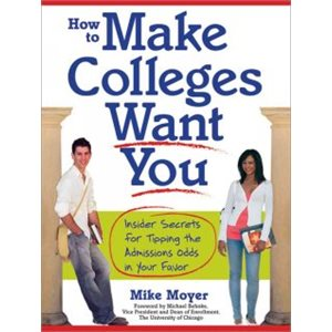 How to Make Colleges Want You Insider Secrets for Tipping the Admissions Odds in Your Favor