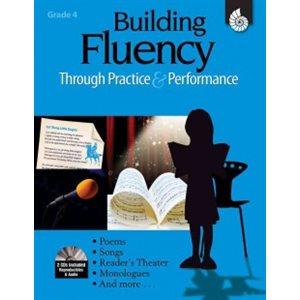 Building Fluency Through Practice & Performance Grade 4