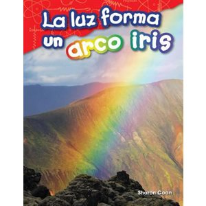 La luz forma un arco iris (Light Makes a Rainbow)