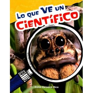 Lo que ve un científico (What a Scientist Sees)