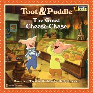 Toot and Puddle: The Great Cheese Chase