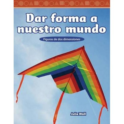 Dar forma a nuestro mundo (Shaping Our World)