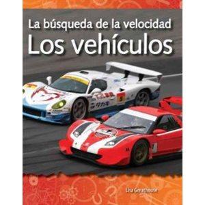 La busqueda de la velocidad: Los vehiculos (The Quest for Speed: Vehicles Forces and Motion)