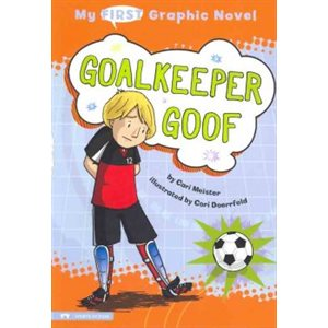 My First Graphic Novel: Goalkeeper Goof