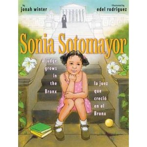 Sonia Sotomayor A Judge Grows in the Bronx (La juez que creció en el Bronx)