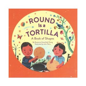 Round Is a Tortilla A Book of Shapes
