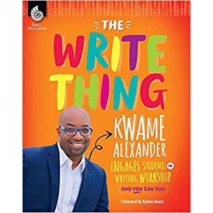 The Write Thing Kwame Alexander Engages Students in Writing Workshop Gr K-12