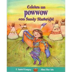 Celebra un powwow con Sandy Starbright (Celebrate A Powwow With Sandy Starbright)