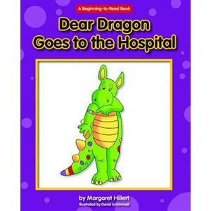 Dear Dragon Goes to the Hospital