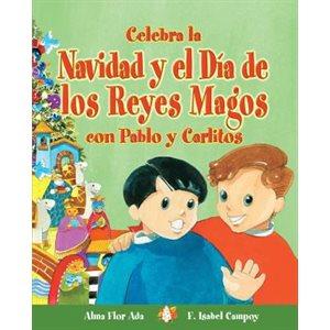 Celebra la Navidad y el Día de los Reyes Magos con Pablo y Carlitos (Spanish Edition)