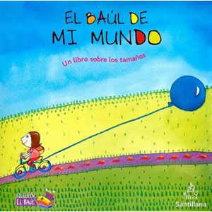 El baúl de mi mundo: Un libro sobre los tamaños (My World Treasure Chest: A Book About Sizes)