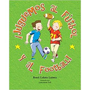 ¡Juguemos al fútbol y al football! (Let's Play Fútbol  and Football!)