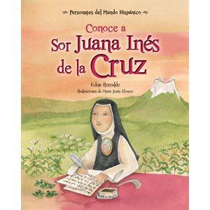 Conoce a Sor Juana Inés de la Cruz (Get to Know Sor Juana Ines de la Cruz)