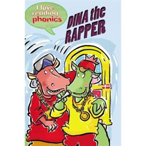 Dina the Rapper (I Love Reading Phonics Level 3)