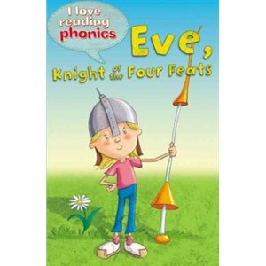 Eve the Knight (I Love Reading phonics Level 4)