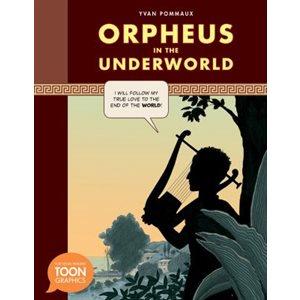 Orpheus and the Underworld: TOON Graphic Mythology