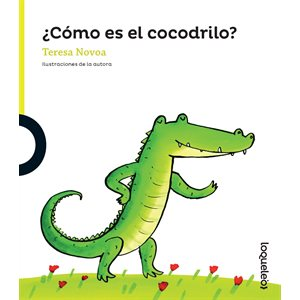 ¿Cómo es el cocodrilo? (What Is a Crocodile Like?)