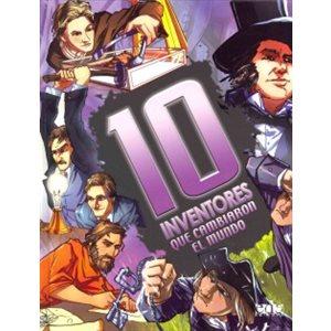 10 Inventores Que Cambiaron El Mundo (10 Inventors Who Changed the World)