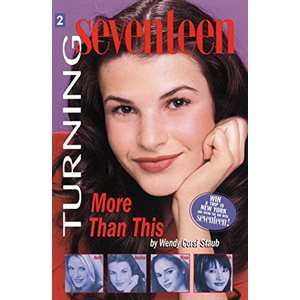 Turning Seventeen Book #2: More Than This